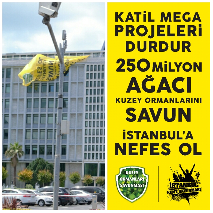 Banner 'Stop the killer mega projects, defend 250 million trees, be the breath of Istanbul'